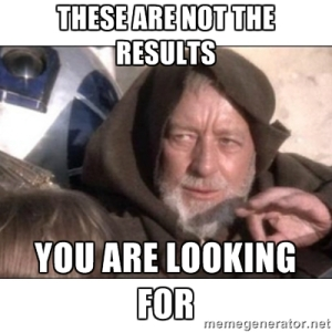 not the results you are looking for